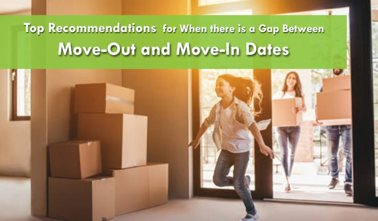 Top Recommendations for When there is a Gap Between Move-Out and Move-In Dates